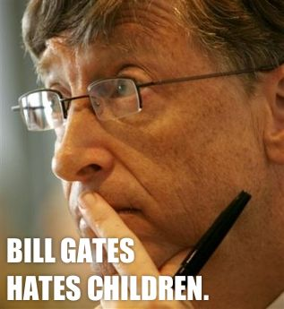 Bill Gates Hates Children